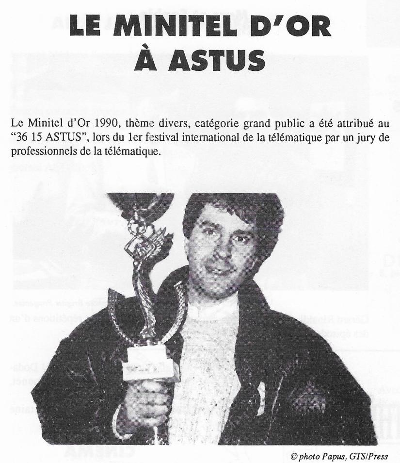 Le minitel d'Or a été attribué en 1990 au 3615 Astus le site du jornal Astus créé par JLB